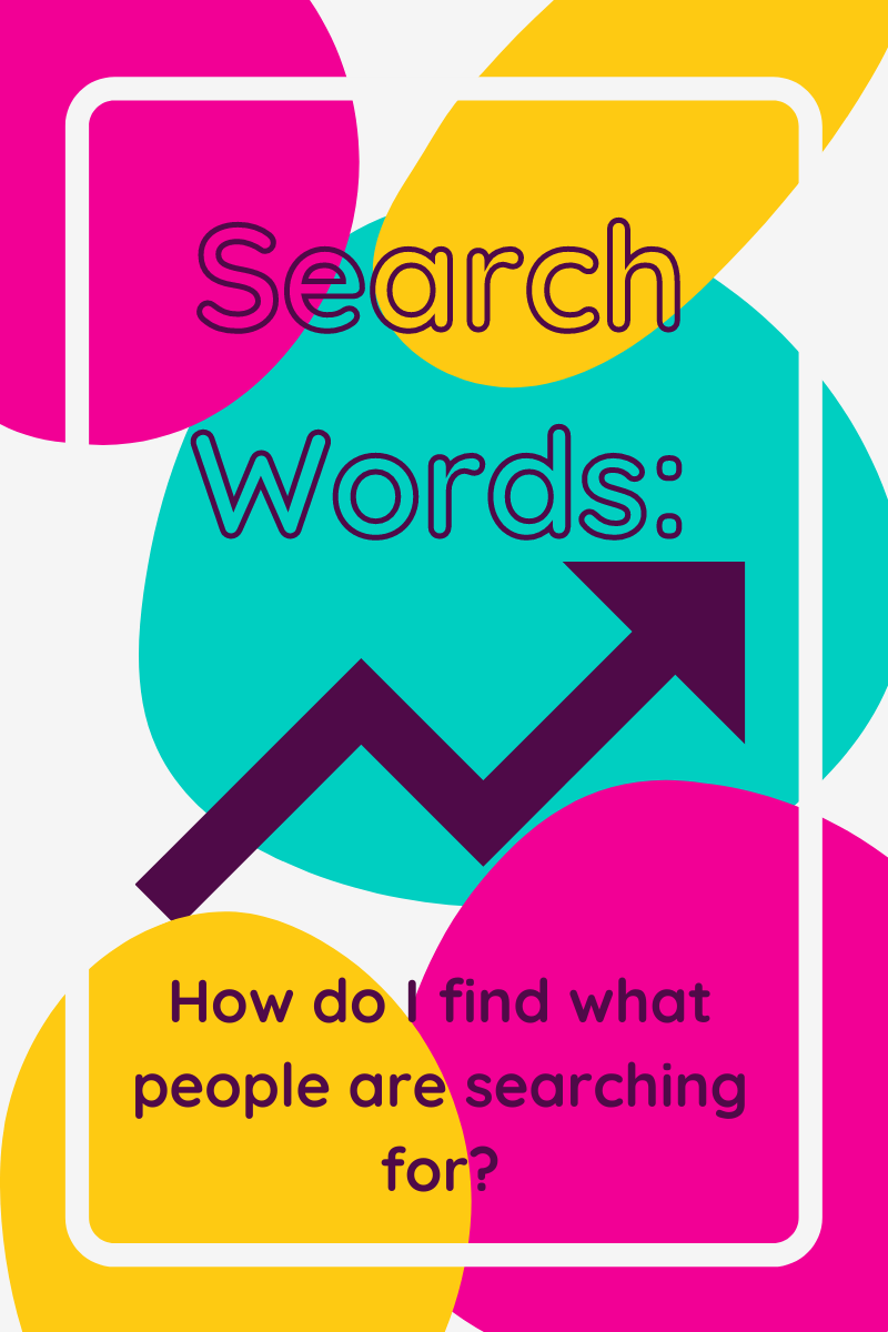 Search-Words:How-do-I-find-what-people-are-searching-for
